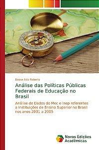 Análise das Políticas Públicas Federais de Educação no Brasil