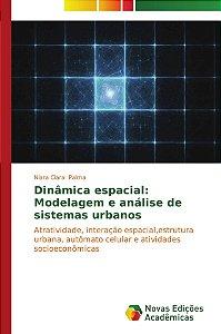 Dinâmica espacial: Modelagem e análise de sistemas urbanos