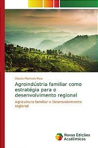Agroindústria familiar como estratégia para o desenvolvimento regional