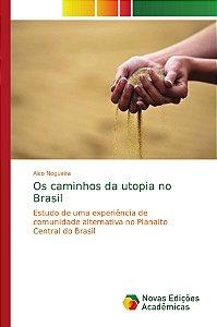 Os caminhos da utopia no Brasil