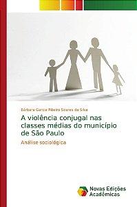 A violência conjugal nas classes médias do município de São Paulo