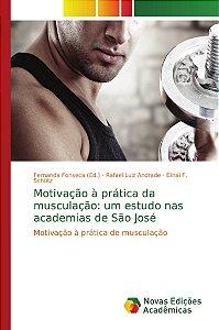 Motivação à prática da musculação: um estudo nas academias de São José