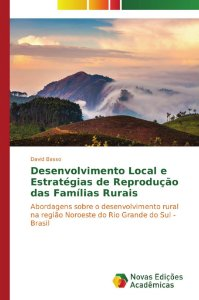Desenvolvimento Local e Estratégias de Reprodução das Famílias Rurais