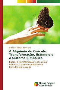 A Alquimia do Oráculo:  Transformação, Estímulo e o Sistema Simbólico