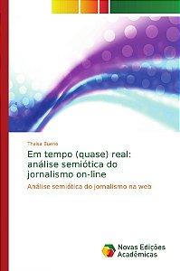 Em tempo (quase) real: análise semiótica do jornalismo on-line