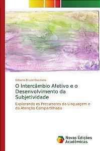 O Intercâmbio Afetivo e o Desenvolvimento da Subjetividade