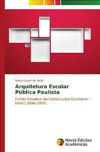 Arquitetura Escolar Pública Paulista