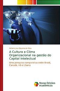 A Cultura e Clima Organizacional na gestão do Capital Intelectual