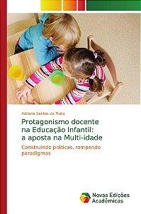 Protagonismo docente   na Educação Infantil:  a aposta na Multi-idade
