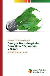 """Energia Do Hidrogênio Para Uma """"Economia Verde"""":"""