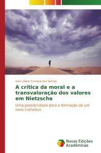 A crítica da moral e a transvaloração dos valores em Nietzsche