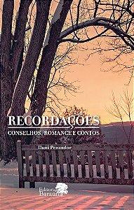 RECORDAÇÕES - CONSELHOS, ROMANCE E CONTOS