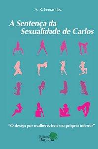 A Sentença da Sexualidade de Carlos - autor A.R.Fernandez