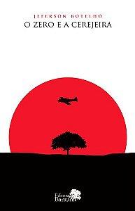 O zero e a cerejeira - autor Jeferson Botelho