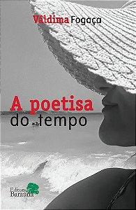 A Poetisa do Tempo - Váldima Fogaça