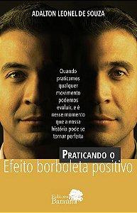 Praticando o Efeito Borboleta Positivo - autor Adalto Leonel de Souza