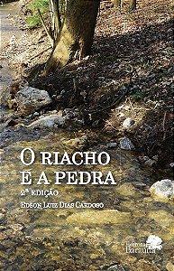 O Riacho e a Pedra (2ª edição) - autor Edson Luiz Dias Cardoso