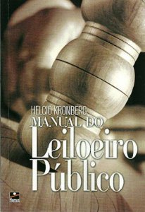Manual do Leiloeiro Público - autor Helcio Kronberg