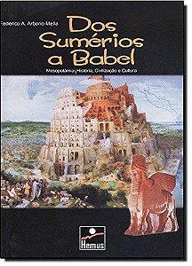Dos Sumérios a Babel - autor Federico A. Arborio Mella