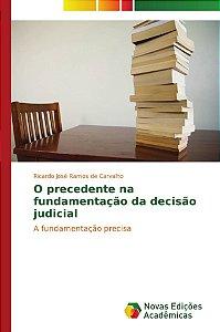 O precedente na fundamentação da decisão judicial