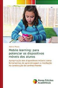 Mobile learning: para potenciar os dispositivos móveis dos alunos