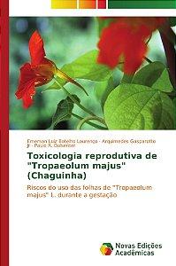 """Toxicologia reprodutiva de """"Tropaeolum majus"""" (Chaguinha)"""