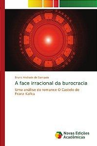 A face irracional da burocracia