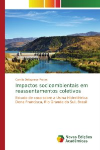 Impactos socioambientais em reassentamentos coletivos