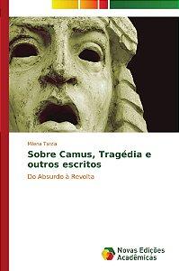 Sobre Camus, Tragédia e outros escritos
