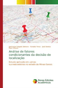 Análise de fatores condicionantes da decisão de localização