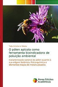 O pólen apícola como ferramenta bioindicadora de poluição ambiental