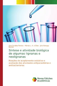 Síntese e atividade biológica de algumas lignanas e neolignanas