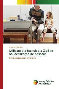 Utilizando a tecnologia ZigBee na localização de pessoas