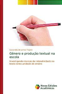 Gênero e produção textual na escola