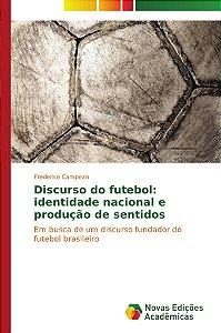 Discurso do futebol: identidade nacional e produção de sentidos
