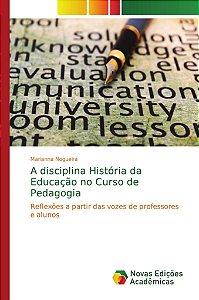 A disciplina História da Educação no Curso de Pedagogia