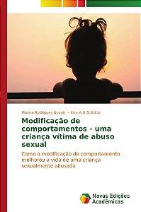 Modificação de comportamentos - uma criança vítima de abuso sexual