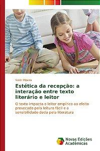 Estética da recepção: a interação entre texto literário e leitor