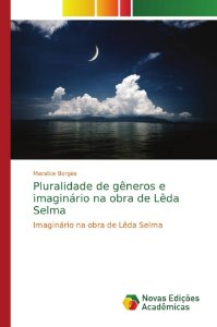 Pluralidade de gêneros e imaginário na obra de Lêda Selma