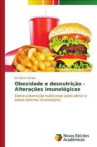 Obesidade e desnutrição - Alterações imunológicas