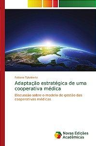 Adaptação estratégica de uma cooperativa médica