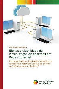 Efeitos e viabilidade da virtualização de desktops em Redes Ethernet