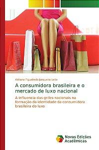 A consumidora brasileira e o mercado de luxo nacional