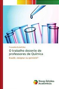 O trabalho docente de professores de Química