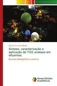 Síntese, caracterização e aplicação de TiO2 anatase em efluentes