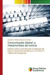 Comunicação digital: a metamorfose da notícia