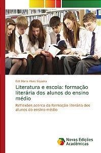 Literatura e escola: formação literária dos alunos do ensino médio