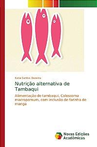 Nutrição alternativa de Tambaqui