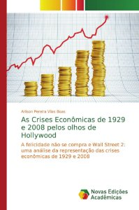As Crises Econômicas de 1929 e 2008 pelos olhos de Hollywood