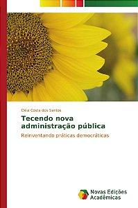 Tecendo nova administração pública